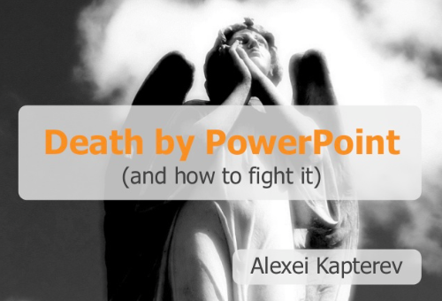 Death by PowerPoint - and how to fight it
